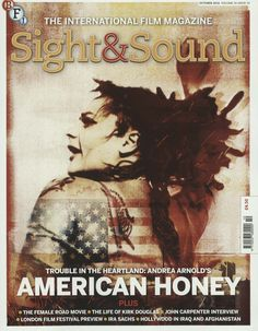 Andrea Arnold's - AMERICAN HONEY. Gefunden in: SIGHT AND SOUND, Nr. 10/2016