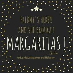 Blacksoulfire Friday Weekend, Monday Friday, Its Friday Quotes, Friday Humor, Margarita Quotes, Margarita Party, Work Humor, Work Funnies, Drinking Quotes
