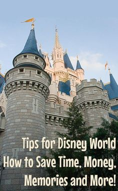 Tips for Disney World - Want to know how to save money for your vacation, save time in the parks and save your feet?