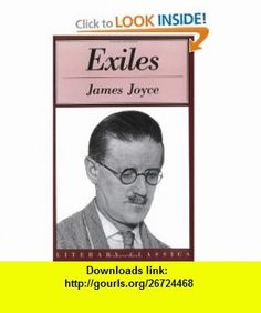 Exiles (Literary Classics) (9781591020752) James Joyce , ISBN-10: 1591020751  , ISBN-13: 978-1591020752 ,  , tutorials , pdf , ebook , torrent , downloads , rapidshare , filesonic , hotfile , megaupload , fileserve