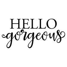 Silhouette Design Store - View Design #136328: hello gorgeous