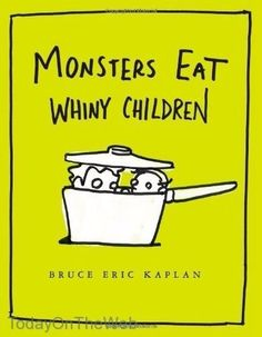 Monsters Eat Whiny Children (New Hardcover) by Bruce Eric Kaplan