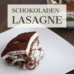 Eine Lasagne aus Schokolade? Sowas gibt's? Dieses Rezept ist der absolute…