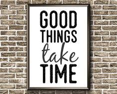 Motivational Poster Good Things Take Time Print Motivational Wall Art, Inspirational Posters, Good Things Take Time, Frame Display, Frame It, Printable Wall Art, Wall Decor, Prints