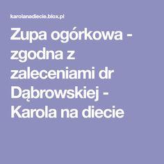 Zupa ogórkowa - zgodna z zaleceniami dr Dąbrowskiej - Karola na diecie Diet