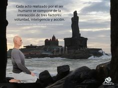 cada acto realizado por el ser humano se compone de la integración de tres factores: voluntad, inteligencia y acción.