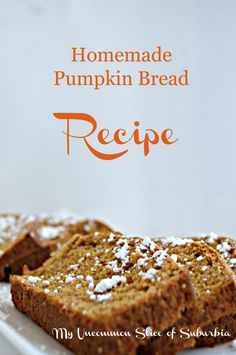 Yummy Pumpkin Bread Recipe, easy to make and the whole family will love it!