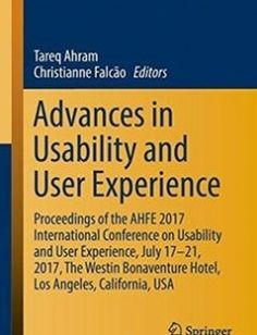 Advances in Usability and User Experience: Proceedings of the AHFE 2017 International Conference on Usability and User Experience July 17-21 2017 ... in Intelligent Systems and Computing) 1st ed. 2018 Edition free download by Tareq Ahram Christianne FalcÃo ISBN: 9783319604916 with BooksBob. Fast and free eBooks download.  The post Advances in Usability and User Experience: Proceedings of the AHFE 2017 International Conference on Usability and User Experience July 17-21 2017 ... in…