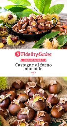 Castagne al forno morbide Vegetarian Recipes, Cooking Recipes, Healthy Recipes, Cooking Tips, Roasted Chestnuts, Mini Desserts, Antipasto, Winter Food, Italian Recipes