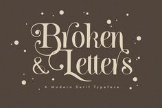 Broken Letters Modern Serif by Anxiety Studio on @creativemarket Best Serif Fonts, Serif Typeface, Handwritten Fonts, Typography Fonts, Typography Alphabet, Make Your Own Logo, Stylish Fonts, Retro Font, Vintage Fonts
