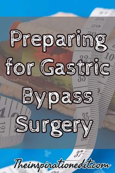 Do you need Gastric Bypass advice. Here are my tips for preparing for bariatric surgery. Weight Loss, gastric bypass surgery, lose weight.