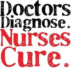 """""""Doctors diagnose. Nurses cure."""" #Nurses #Quotes #Inspiration"""