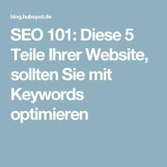 SEO 101: Diese 5 Teile Ihrer Website, sollten Sie mit Keywords optimieren