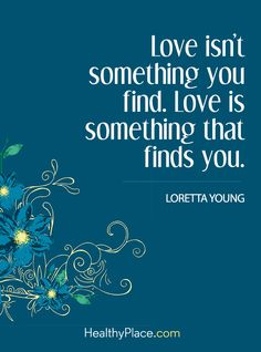 Positive Quote: Love Isnu0027t Something You Find. Love Is Something That Finds