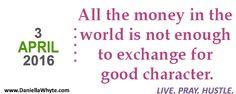 Good Character (Live. Pray. Hustle. 04/03/16) - http://daniellawhyte.com/good-character-live-pray-hustle-040316/ #liveprayhustle
