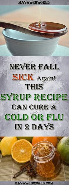 Cough Remedies Never Fall Sick Again! This Syrup Recipe Can Cure a Cold or Flu in 2 Days – MayaWebWorld -- honey, lemon, cinnamon and. Flue Remedies, Cold And Cough Remedies, Holistic Remedies, Homeopathic Remedies, Natural Home Remedies, Health Remedies, Herbal Medicine, Natural Medicine, Cough Medicine