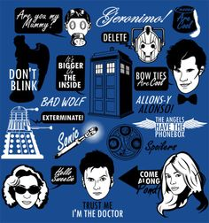 Over 15 Doctor Who quotes on one shirt. Allons-y!  Available as a shirt at:  http://www.redbubble.com/people/tomtrager/t-shirts/7500851-doctor-who-quotes