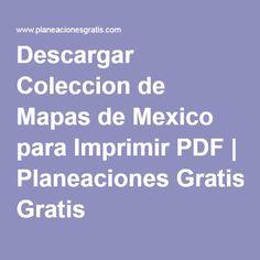 Descargar Coleccion de Mapas de Mexico para Imprimir PDF | Planeaciones Gratis