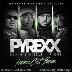 ICYMI: Pyrexx's #ImmaGetThere Music Video Out Now