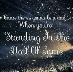 """The Script - Hall of Fame. """"And the world's gonna know your name..."""""""
