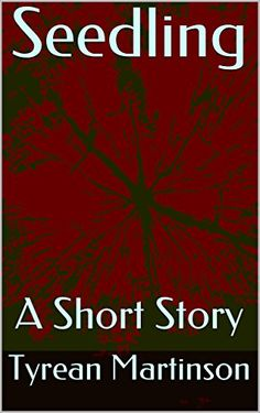 Amazon.com: Seedling: A Short Story eBook: Tyrean Martinson: Kindle Store
