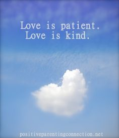 is patient - Love is kind National Days, Love Is Patient, Poems, Passion, Clouds, Sayings, Quotes, Outdoor, Hearts