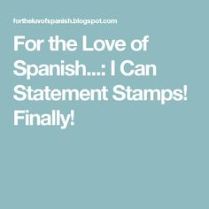 For the Love of Spanish...: I Can Statement Stamps! Finally!