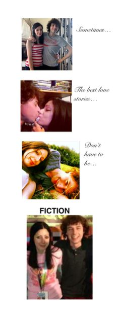 """""""Sometimes, the best love stories don't have to be fiction."""" when i say this I'm kinda talking about romeo and juliet, cause you know, that was fiction?"""