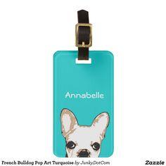 French Bulldog Pop Art Turquoise Tag For Luggage @zazzle #junkydotcom Aug 3 2016  2x