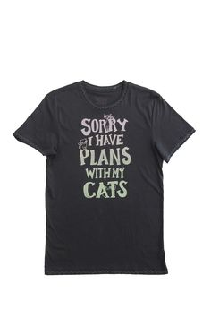 Sorry I Have Plans With My Cats: Hand Printed Organic Cotton Original Mushpa + Mensa Designer T-Shirt Organic Cotton T Shirts, Are You The One, How To Plan, The Originals, Printed, Cats, Mens Tops, Design, Gatos
