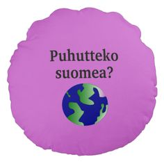 Shop Do you speak Finnish? in Finnish. With globe Round Pillow created by Parleremo. Finnish Language, Round Pillow, Globe, Goodies, Pillows, Sweet Like Candy, Speech Balloon, Gummi Candy, Round Cushions