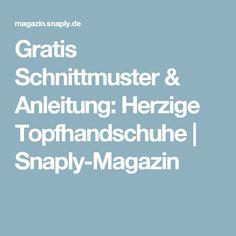 Gratis Schnittmuster & Anleitung: Herzige Topfhandschuhe   Snaply-Magazin