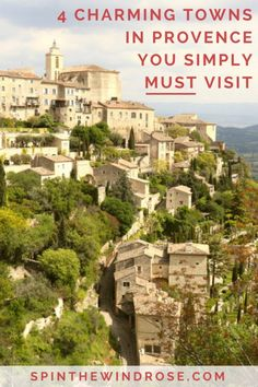 Charming French towns in Luberon, Provence, France - spinthewindrose.com