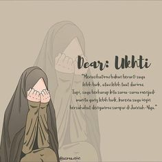 Dear ukhti...   #Muslimah Quotes Sahabat, Cartoon Quotes, Quran Quotes, Best Quotes, Life Quotes, Islamic Quotes Wallpaper, Islamic Love Quotes, Islamic Inspirational Quotes, Muslim Quotes