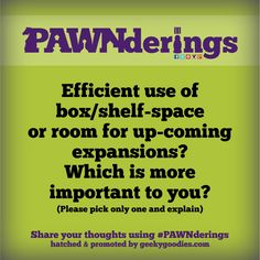 Questions and conversations about board games.   Share your thoughts on social media using the hashtag #PAWNderings.  #BoardGames #TabletopGames #thoughts #conversation #opinions #BoardGameGeeks #BGG