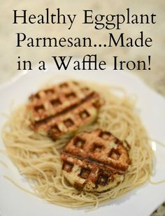 Healthy Eggplant Parmesan--Made in a Waffle Iron! | Is that brilliant or what? Tried: used a contact grill instead of the waffle iron, worked great!