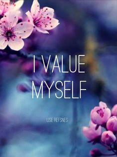 I AM WORTHY. value myself. Lise Refsnes quote. Health affirmation fear hope love future safe worthy I am worthy