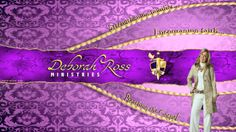 Find us on YouTube! Go to... Deborah Ross Ministry