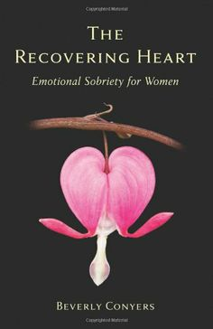The Recovering Heart: Emotional Sobriety for Women by Beverly Conyers,http://www.amazon.com/dp/1616494379/ref=cm_sw_r_pi_dp_2-yttb0EP99TE2N3