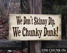 We Don't Skinny Dip We Chunky Dunk Humorous Indicators For New Look 2015 Chunky Dip Dunk funny signs Skinny May 02 2019 at Now Quotes, Sign Quotes, Funny Quotes, Funny Humor, Funny Stuff, Drink Quotes, Hilarious Sayings, Redneck Humor, Funny Signs