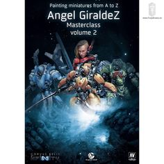 Painting Miniatures From A to Z - Angel Giraldez Masterclass Volume 2 by Corvus Belli Jamel, Online Tutorials, Painting Process, Learn To Paint, Master Class, New Books, Miniatures, Infinity, Armies
