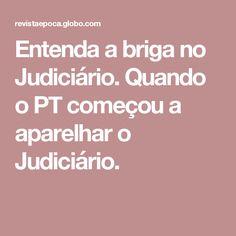 Entenda a briga no Judiciário. Quando o PT começou a aparelhar o Judiciário.