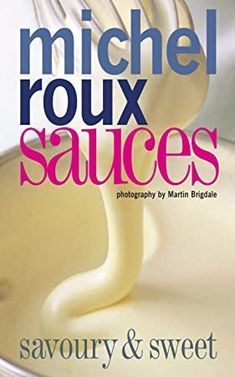 Buy Sauces by Michel Roux and Read this Book on Kobo's Free Apps. Discover Kobo's Vast Collection of Ebooks and Audiobooks Today - Over 4 Million Titles! Bbq Cookbook, Vegetarian Cookbook, Cookbook Recipes, Spicy Dishes, One Pot Dishes, Roux Sauce, Points Plus Recipes, Sauces, Blue Cheese Sauce