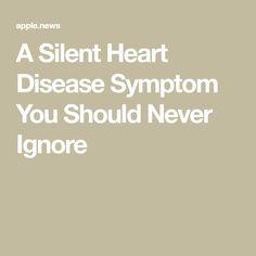 A Silent Heart Disease Symptom You Should Never Ignore