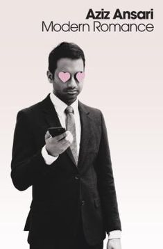 Modern Romance by Aziz Ansari: The acclaimed comedian teams up with a New York University sociologist to explore the nature of modern relationships #austinpubliclibrary