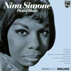 Pastel Blues is a studio album by Jazz singer/pianist/songwriter Nina Simone (1933–2003). It was recorded in 1964 and 1965 in New York City and released in 1965 by Philips Records. The name Pastel Blues is somewhat deceiving because the songs on the album incorporate different musical styles besides the blues, such as jazz, soul and folk music.