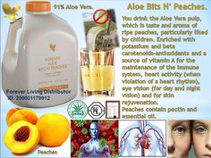 Forever Aloe Bits 'N Peaches® Forever Aloe Bits N' Peaches® provides another great taste to enjoy with its 100% stabilized aloe vera gel and just a touch of natural peach flavor and peach concentrate.  For centuries, people all around the world have used Aloe Vera for its health benefits. The addition of peaches provides carotenoids – valuable as antioxidants and a source of vitamin A.