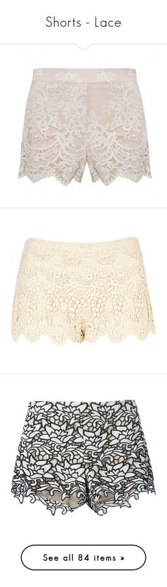 """""""Shorts - Lace"""" by giovanna1995 ❤ liked on Polyvore featuring lace, shorts, crochet, bottoms, lace short shorts, scalloped lace shorts, high waisted scalloped shorts, high waisted lace shorts, high-waisted shorts and pants"""