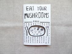 EAT YOUR MUSHROOM // ZINE by Shanlyn Chew