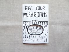 EAT YOUR MUSHROOM // ZINE by Shanlyn Chew